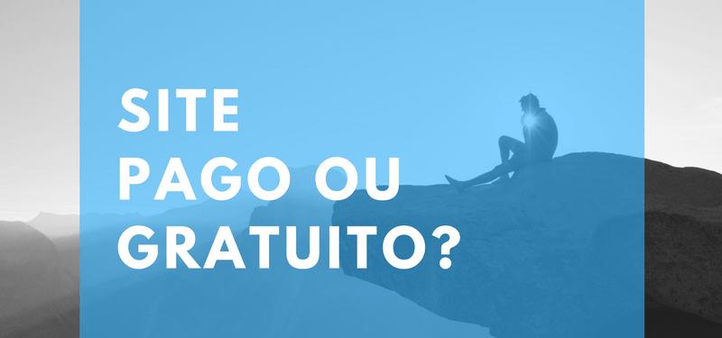 Site Pago ou Gratuito